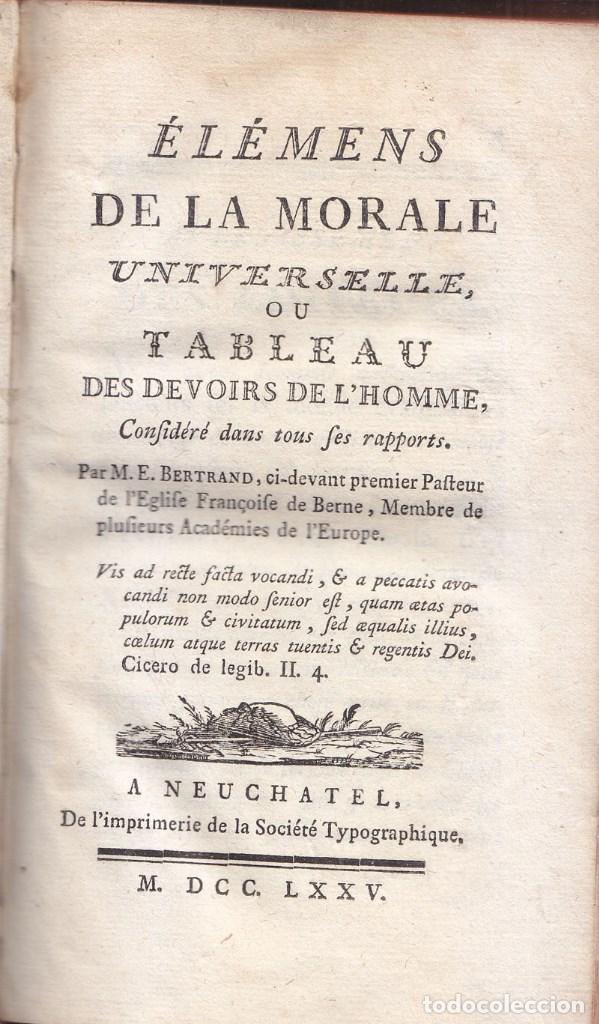 LIBRO EN FRANCÉS: BERTRAND. MORAL UNIVERSAL. DEBERES DEL HOMBRE. NEUCHATEL 1775. (Libros Antiguos, Raros y Curiosos - Pensamiento - Otros)