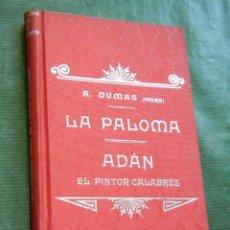 Libros antiguos: LA PALOMA / ADAN EL PINTOR CALABRES, DE ALEJANDRO DUMAS, TIP.LUIS TASSO, HACIA 1900. Lote 90641295