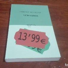 Libros antiguos: 13,99 EUROS DE FREDERIC BEIGBEDER. Lote 90660375