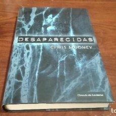 Libros antiguos: DESAPARECIDAS DE CHRIS MOONEY. Lote 90661840