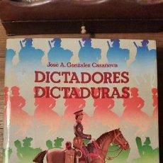 Libros antiguos: DICTADORES, DICTADURAS POR JOSÉ A. GONZÁLEZ CASANOVA, 1981. Lote 90682190