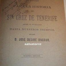 Libros antiguos: APUNTES PARA LA HISTORIA DE SANTA CRUZ DE TENERIFE.JOSE DESIRE DUGOUR.1875.CANARIAS.DEDICADO AUTOR. Lote 90690475