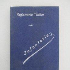 Libros antiguos: ANTIGUO LIBRO - REGLAMENTO TÁCTICO DE INFANTERÍA - TOLEDO - AÑO 1915. Lote 90707410