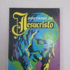 Libros antiguos: DOCTRINA DE JESUCRISTO. P.V. SÁNCHEZ. 4º CURSO DE BACHILLERATO. Lote 90751875
