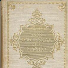 Libros antiguos: JOSÉ Mª SALAVERRÍA, LOS FANTASMAS DEL MUSEO, GUSTAVO GILI EDITOR, 1920. Lote 90806620