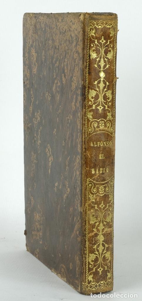 D.ALFONSO EL SABIO Ó EL HIJO DE FERNANDO-E.CASTELAR Y F.DE PAULA CANALEJAS-1853 (Libros Antiguos, Raros y Curiosos - Historia - Otros)