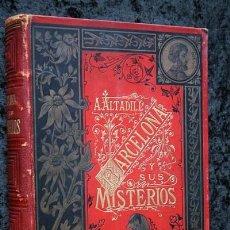 Libros antiguos: BARCELONA Y SUS MISTERIOS 1884 - ANTONIO ALTADILL - TOMO PRIMERO - CROMOLITOGRAFIAS. Lote 90823535