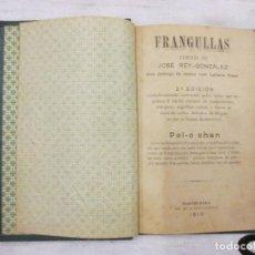 Libros antiguos: GALICIA - FRANGULLAS - VERSOS DE JOSE REY GONZALEZ - PONTEVEDRA 1913, 2ª, IMP ELADIO PORTELA + INFO. Lote 90829375