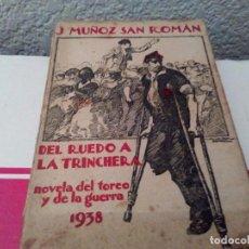 Libros antiguos: DEL RUEDO A LA TRINCHERA NOVELA 1938. Lote 90888700