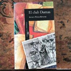 Libros antiguos: LIBRO EL CLUB DUMAS DE ARTURO PÉREZ- REVERTE. Lote 90889560