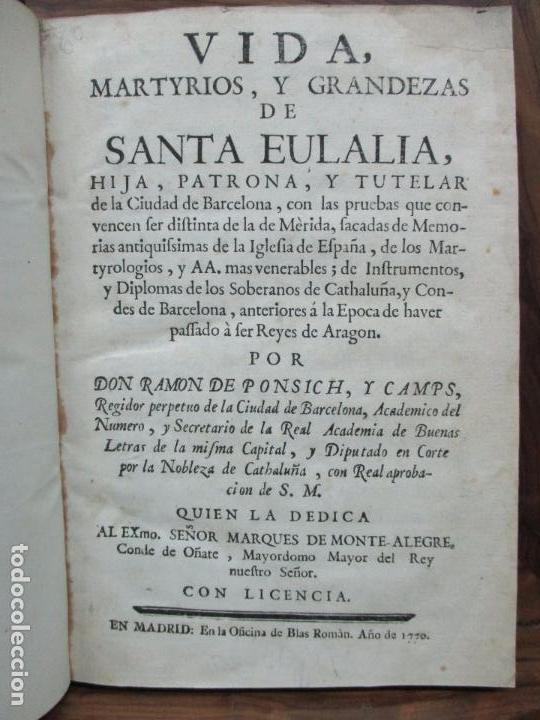 VIDA, MARTYRIOS, Y GRANDEZAS DE SANTA EULALIA...RAMON DE PONSICH Y CAMPS. 1770. (Libros Antiguos, Raros y Curiosos - Historia - Otros)