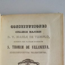 Libros antiguos: CONSTITUTIONES COLEGII MAJORIS A.V.MARIAE DE TEMPLO-S.THOMAM DE VILLANUEVA-1844. Lote 91026935