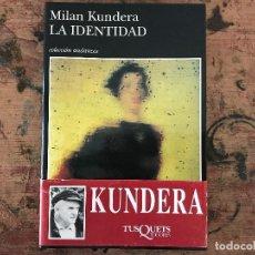 Libros antiguos: LA IDENTIDAD. MILAN KUNDERA. Lote 91381835
