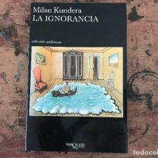 Libros antiguos: LA IGNORANCIA. MILAN KUNDERA. Lote 91382215