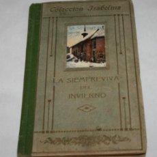 Libros antiguos: LA SIEMPREVIVA DEL INVIERNO, JULIA DE ASENSI, VICENTE F. PERELLO PPIOS DE SIGLO XX, FIRMA, LIBRO. Lote 91405415