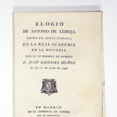 Libros antiguos: JUAN BAUTISTA MUÑOZ. ELOGIO DE ANTONIO DE LEBRIJA [NEBRIJA]. SANCHA 1796. COMO NUEVO SIN ENCUADERNAR. Lote 91439055