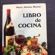 Libros antiguos: LIBRO DE COCINA - MARIA ANTONIA MORENO - EDICIONES LA MO. Lote 91444575