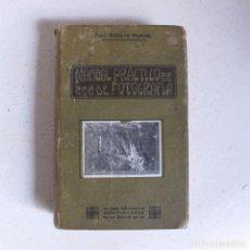 Libros antiguos: MANUAL PRACTICO DE FOTOGRAFIA RODOLFO NAMIAS ANTIGUO LIBRO FOTO 1923. Lote 91445635