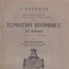 Libros antiguos: ÉMILE DE MOLÈNES. EXPOSITION HISTORIQUE DE MADRID, 1892-1893. PARÍS, 1894.. Lote 91525140