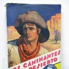 Libros antiguos: ZANE GREY : LOS CAMINANTES DEL DESIERTO (JUVENTUD, 1933) . Lote 91587260