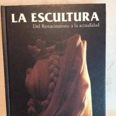 Libri antichi: LA ESCULTURA DEL RENACIMIENTON A LA ACTUALIDAD GARCÍA GUTIÉRREZ LANDA BRAVO, ANTIQVARIA. Lote 91629590