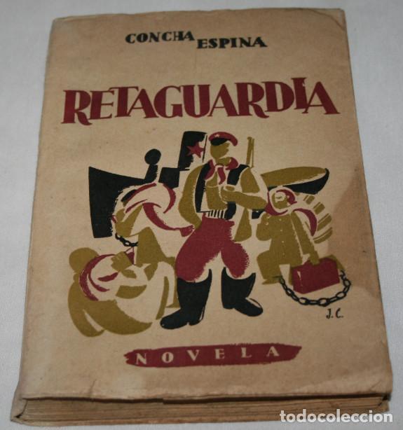 RETAGUARDIA, CONCHA ESPINA, VICESECRETARIA DE EDUCACION POPULAR 1939 AÑO DE LA VICTORIA, LIBRO ANTIC (Libros Antiguos, Raros y Curiosos - Literatura - Otros)