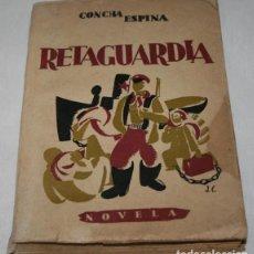 Libros antiguos: RETAGUARDIA, CONCHA ESPINA, VICESECRETARIA DE EDUCACION POPULAR 1939 AÑO DE LA VICTORIA, LIBRO ANTIC. Lote 91715375