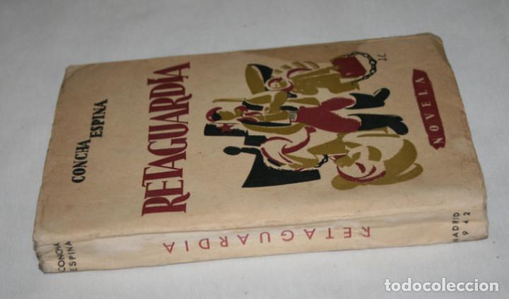 Libros antiguos: RETAGUARDIA, CONCHA ESPINA, VICESECRETARIA DE EDUCACION POPULAR 1939 AÑO DE LA VICTORIA, LIBRO ANTIC - Foto 2 - 91715375
