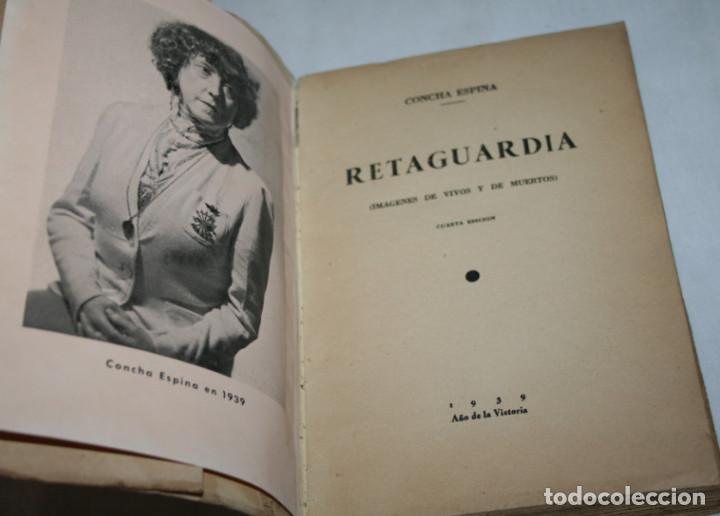 Libros antiguos: RETAGUARDIA, CONCHA ESPINA, VICESECRETARIA DE EDUCACION POPULAR 1939 AÑO DE LA VICTORIA, LIBRO ANTIC - Foto 3 - 91715375