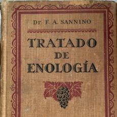 Libros antiguos: TRATADO DE ENOLOGÍA. DR. F.A. SANNINO. 1925. Lote 91746760
