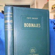 Libros antiguos: BOBINAJES MANUAL PRÁCTICO DE BOBINAJES Y CÁLCULO DE BOBINAJES. FRITZ RASKOP.. Lote 91753785