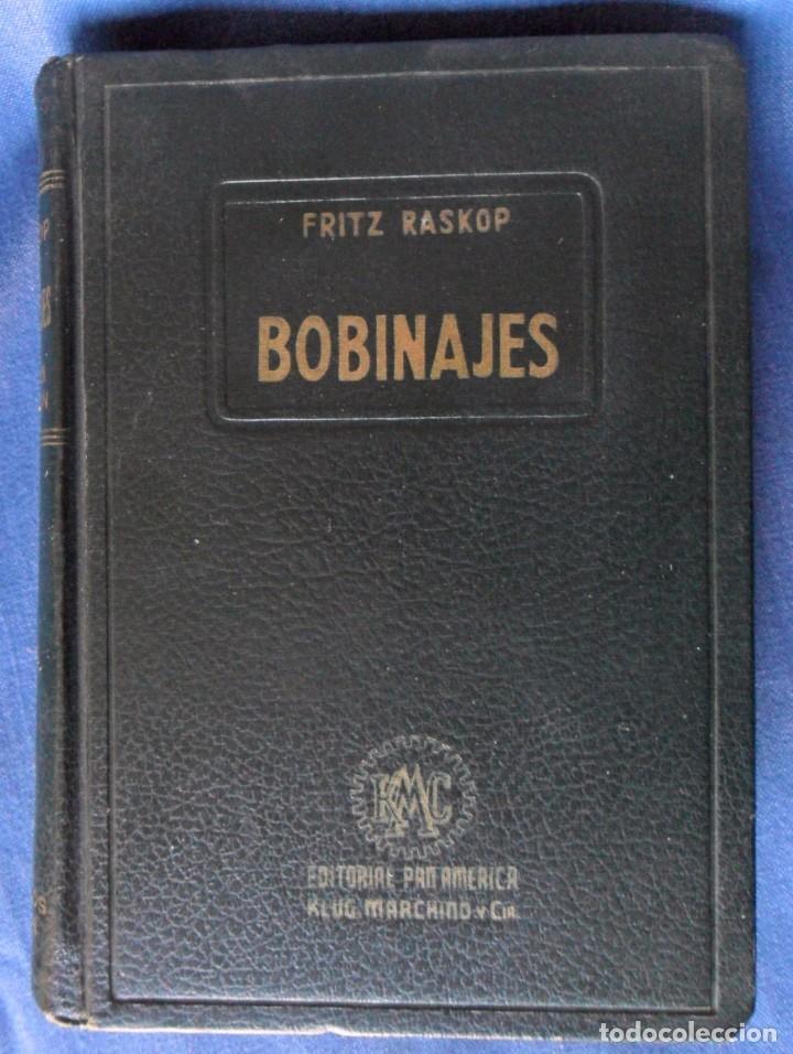 Libros antiguos: BOBINAJES Manual Práctico De Bobinajes Y Cálculo De Bobinajes. Fritz Raskop. - Foto 2 - 91753785