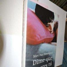 Libros antiguos: DIME QUE NO ERES TÚ. DOMÍNGUEZ, MARI PAU. ED. PLANETA. BARCELONA 2006. Lote 91793735