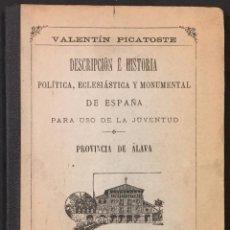 Libros antiguos: VALENTÍN PICATOSTE . DESCRIPCIÓN E HISTORIA POLÍTICA.....PROVINCIA DE ÁLAVA. Lote 76232383