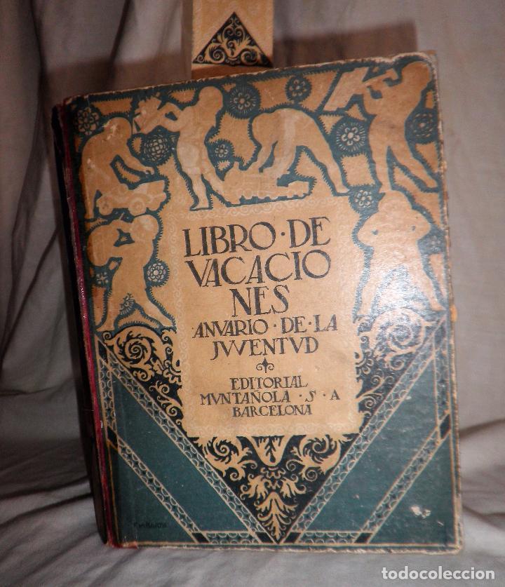 LIBRO DE VACACIONES - EDITORIAL MUNTAÑOLA AÑO 1920 - MUY ILUSTRADO. (Libros Antiguos, Raros y Curiosos - Literatura Infantil y Juvenil - Otros)