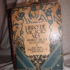 Libros antiguos: LIBRO DE VACACIONES - EDITORIAL MUNTAÑOLA AÑO 1920 - MUY ILUSTRADO.. Lote 91848635