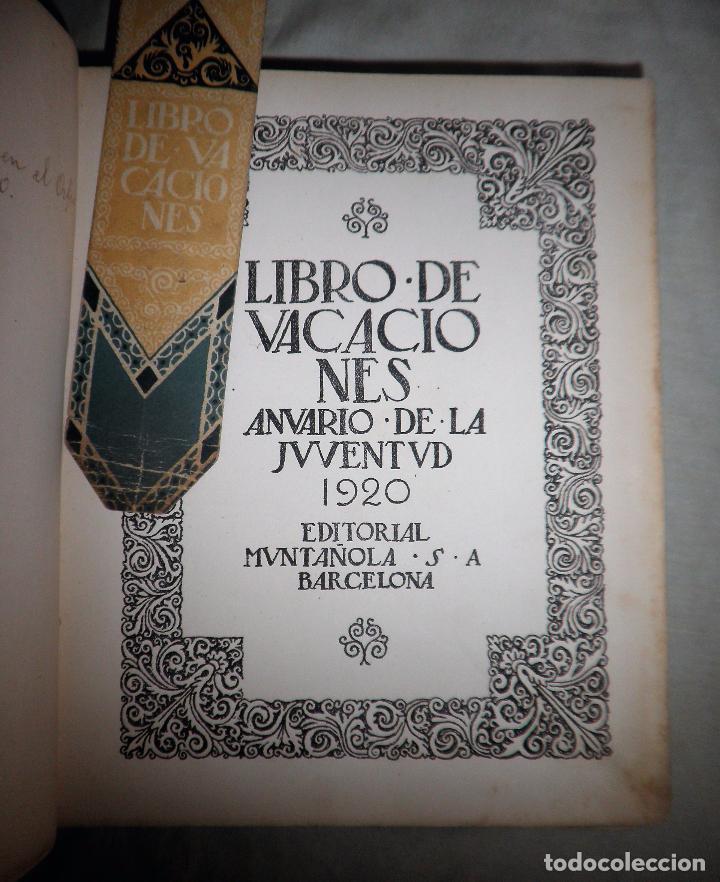 Libros antiguos: LIBRO DE VACACIONES - EDITORIAL MUNTAÑOLA AÑO 1920 - MUY ILUSTRADO. - Foto 3 - 91848635