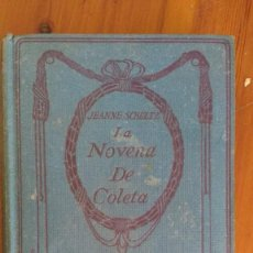Libros antiguos: LA NOVENA DE COLETA 1912 JEANNE SCHULTZ. Lote 91863935