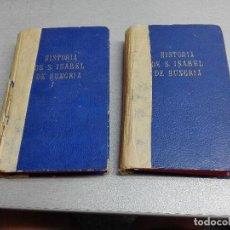 Libros antiguos: HISTORIA DE SANTA ISABEL DE HUNGRÍA, DUQUESA DE TURINGIA / CONDE DE MONTALEMBERT / BARCELONA 1891. Lote 91889850