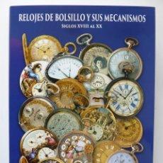 Livres anciens: NUEVO LIBRO, RELOJES DE BOLSILLO Y SUS MECANISMOS. Lote 196481988