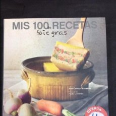 Libros antiguos: MIS 100 RECETAS DE FOIE GRAS. Lote 92093390