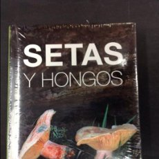 Libros antiguos: SETAS Y HONGOS PRECINTADO IMPECABLE. Lote 92094070