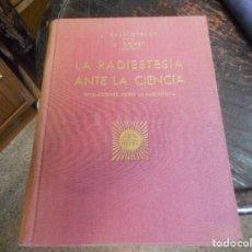 Libros antiguos: LIBRO LA RADIESTESIA ANTE LA CIENCIA . Lote 92247925