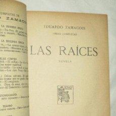 Libros antiguos: EDUARDO ZAMACOIS, LAS RAÍCES/ ENCUADERNACIÓN ARTESANAL · RENACIMIENTO, S/F. Lote 92345705