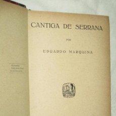 Libros antiguos: EDUARDO MARQUINA, CÁNTIGA DE SERRANA/ ENCUADERNACIÓN ARTESANAL · HISPANIA, 1914 1ª. Lote 92347220