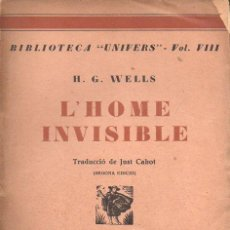 Libros antiguos: H. G. WELLS : L' HOME INVSIBLE (LLIB. CATALONIA, C. 1930) EN CATALÁN. Lote 92700580