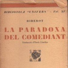 Libros antiguos: DIDEROT : LA PARADOXA DEL COMEDIANT (LLIB. CATALONIA, C. 1930) EN CATALÁN. Lote 130256427