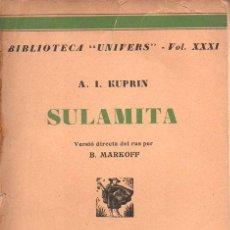 Libros antiguos: KUPRIN : SULAMITA (LLIB. CATALONIA, C. 1930) EN CATALÁN. Lote 144187824