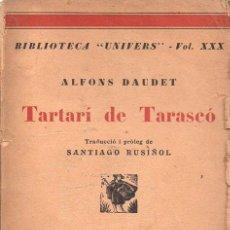 Libros antiguos: ALFONS DAUDET : TARTARÍ DE TARASCÓ (LLIB. CATALONIA, C. 1930) EN CATALÁN. Lote 92701820