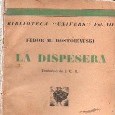 Libros antiguos: FEDOR DOSTOIEWSKI : LA DISPESERA (LLIB. CATALONIA, C. 1930) EN CATALÁN. Lote 161767665
